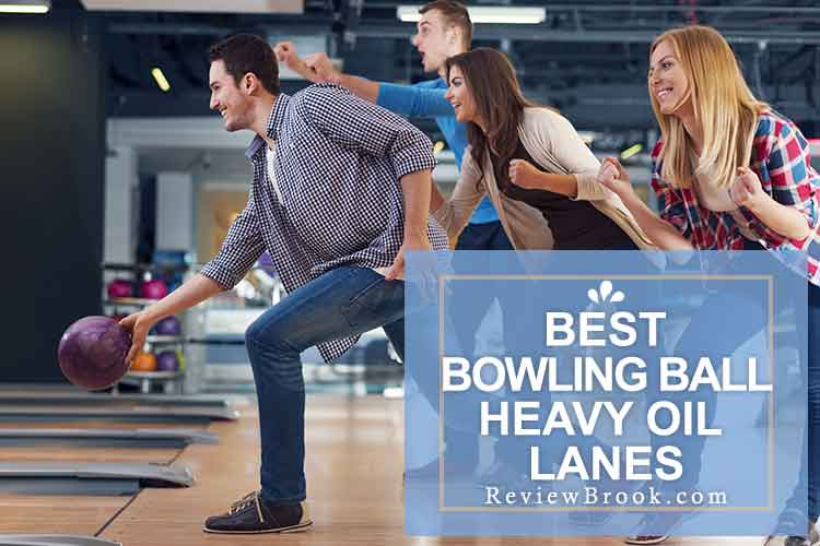 Best Bowling Ball For Heavy Oil Lane